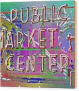 Pike Place Market 3 Wood Print