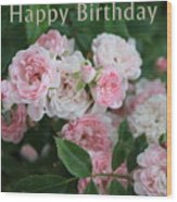 Pink Roses Birthday Card Wood Print