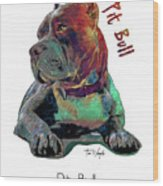 Pit Bull Pop Art Wood Print