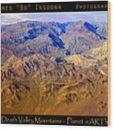 Planet Art Death Valley Mountain Aerial Wood Print