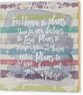 Plans I Have For You Stripes Wood Print