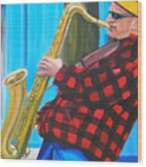Play It Mr Sax Man Wood Print