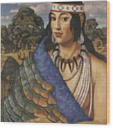 Pocahontas Wears A Turkey-feather Robe Wood Print
