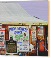 Poor Monkey's Juke Joint Wood Print