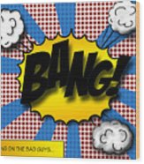 Pop Bang Wood Print by Suzanne Barber