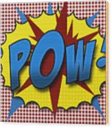 Pop Pow Wood Print by Suzanne Barber