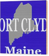 Port Clyde Maine State City And Town Pride  Wood Print
