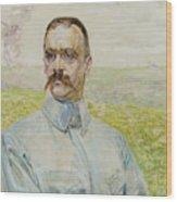 Portrait Of Brigadier Jozef Pilsudski Wood Print