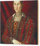 Portrait Of Eleanora Di Toledo Wood Print