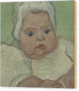Portrait Of Marcelle Roulin Arles, December 1888 Vincent Van Gogh 1853  1890 Wood Print