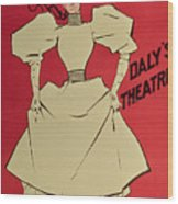 Poster Advertising A Gaiety Girl At The Dalys Theatre In Great Britain Wood Print