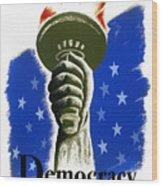 Poster: Democracy, C1940 Wood Print