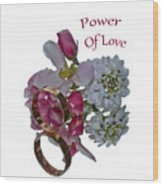 Power Of Love Wood Print