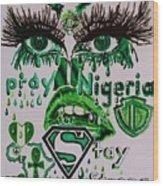 Pray For Nigeria Wood Print