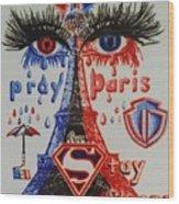 Pray For Paris Wood Print