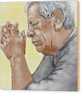 Prayer Of A Righteous Man Wood Print