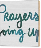 Prayers Going Up- Art By Linda Woods Wood Print