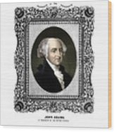 President John Adams Portrait  Wood Print by War Is Hell Store