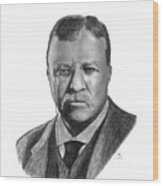 President Theodore Roosevelt Wood Print
