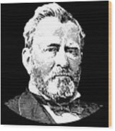 President Ulysses S. Grant Wood Print