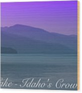 Priest Lake - Idaho's Crown Jewel Wood Print