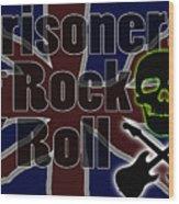 Prisoners Of Rock N Roll Wood Print
