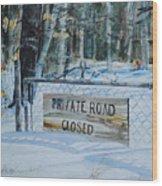Private - Road Closed Wood Print