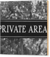 Private Area Sign Wood Print