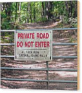 Private Road Do Not Enter Wood Print