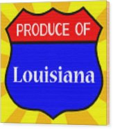 Produce Of Louisiana Shield Wood Print