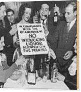 Prohibition Ends Let's Party Wood Print