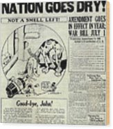 Prohibition Nation Goes Dry Wood Print