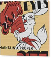 Protect Your Eyes - Maintain A Proper Diet Wood Print