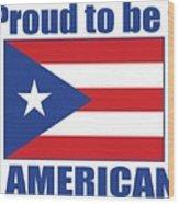 Proud To Be Puerto Rican Wood Print