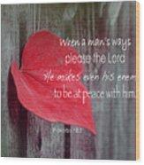 Proverbs 16 V 7 Wood Print