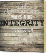 Proverbs 20 7 Wood Print