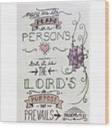 Proverbs Nineteen Verse Twenty One  Wood Print