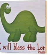 Psalm 34 Dinosaur Wood Print