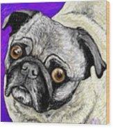 Olivia The Pug Wood Print