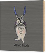 Pulled Tooth Wood Print by Anthony Falbo
