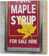 Pure Maple Syrup For Sale Here Sign Wood Print