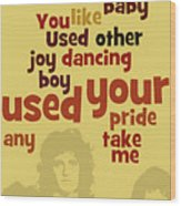 Queen. Can You Order The Lyrics? Dreamers Ball. Wood Print