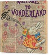 Rabbit Welcome To .. Alice In Wonderland Wood Print