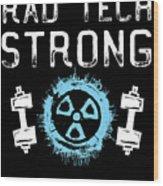 Rad Tech Strong Radiology Workout Wood Print