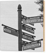 Railroad Directions_bw Wood Print