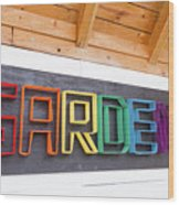 Rainbow Garden Sign One Wood Print
