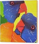 Rainbow Lorikeets  Wood Print