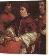 Raphael Pope Leo X With Cardinals Giulio De  Medici And Luigi De  Rossi Wood Print
