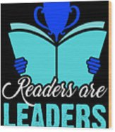 Readers Are Leaders Wood Print