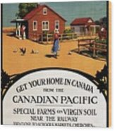 Ready Made Farms In Western Canada - Canadian Pacific - Retro Travel Poster - Vintage Poster Wood Print